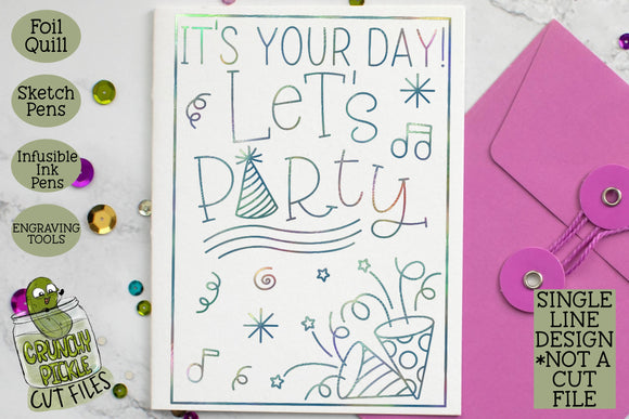 Foil Quill Birthday Card - Let's Party / Single Line Sketch SVG