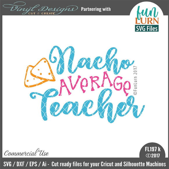 Nacho Average Teacher Cut File
