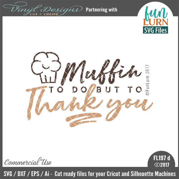 Muffin to do but to thank you Cut File