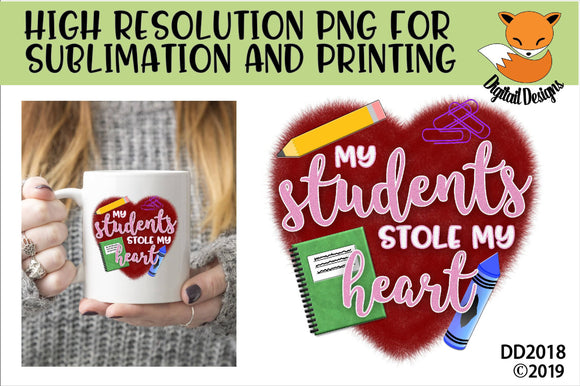 Teacher Valentine My Students Stole My Heart Sublimation Design