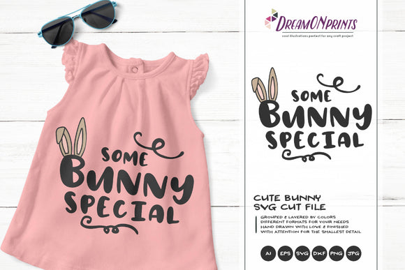 Some Bunny Special SVG - Bunny SVG Cut Files