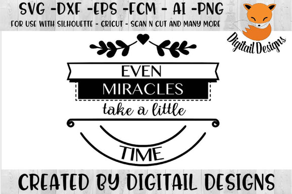 Even Miracles Take A Little Time Motivational SVG