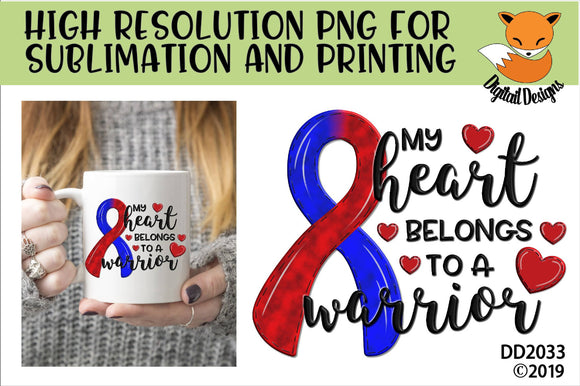My Heart Belongs To A Warrior CHD Awareness Sublimation Design