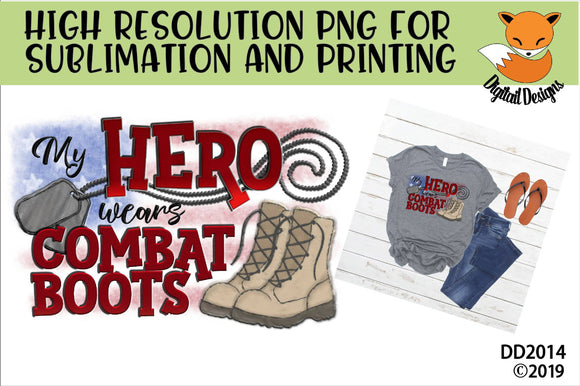 My Hero Wears Combat Boots Military Sublimation Design