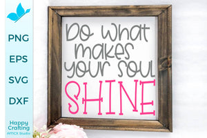 Do what makes your soul shine!