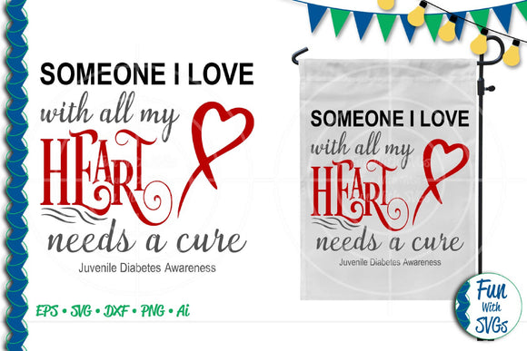 Someone I love Needs a Cure Juvenile Diabetes SVG