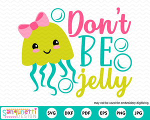 Don't Be Jelly SVG Cutting file