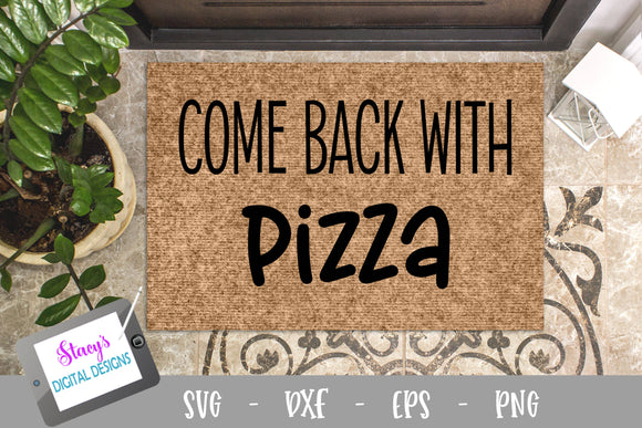 Come back with pizza SVG - Funny doormat SVG