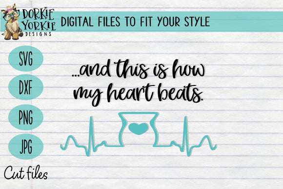 This is how my heart beats Wax EKG SVG Cut File
