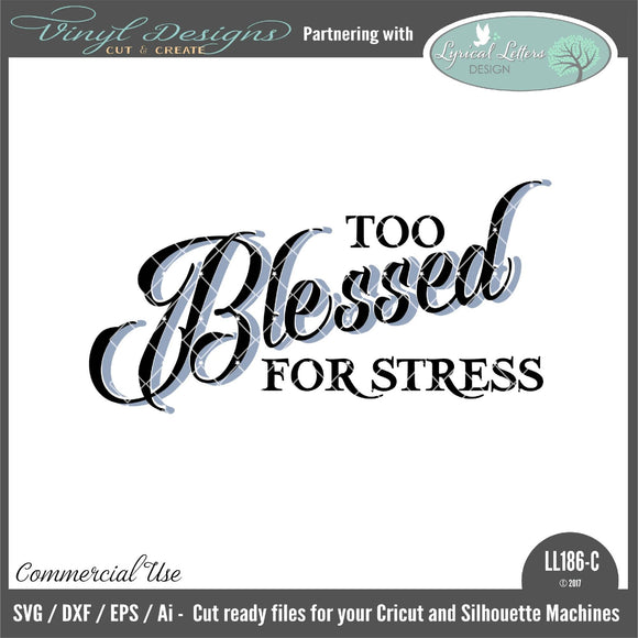 Too Blessed for Stress