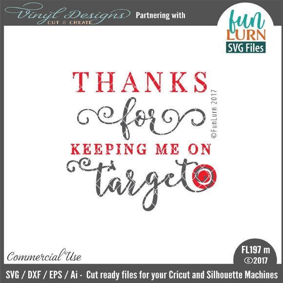 Thanks for keeping me on target Cut File