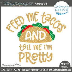 Feed Me Tacos and Tell Me Im Pretty Cut File