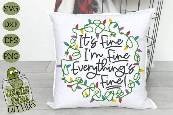 Everything's Fine Christmas Lights SVG Cut File
