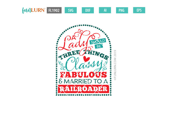 Railroad Wife A lady should be three things Classy Fabulous and married to a railroader SVG cut file