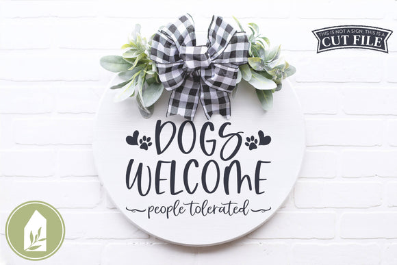 Dogs Welcome People Tolerated SVG, Funny Front Door Sign SVG