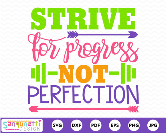 Strive For Progress Not Perfection SVG Cutting file