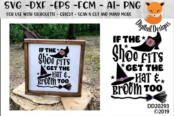 If the Shoe Fits Get the Hat And Broom Too Halloween SVG