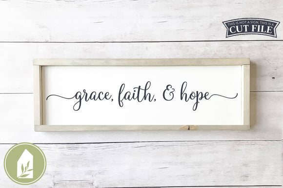 Grace Faith & Hope Farmhouse Christian SVG Files
