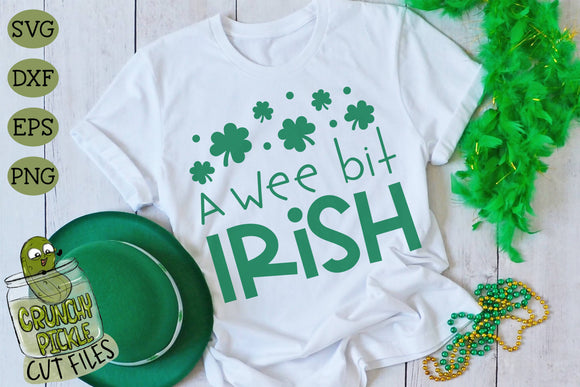 A Wee Bit Irish - St. Patrick's Day SVG File
