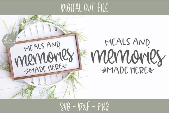 Meals and Memories Made Here - SVG Cut File