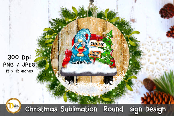 Christmas Sublimation Round Sign design Gnome sweet Gnome