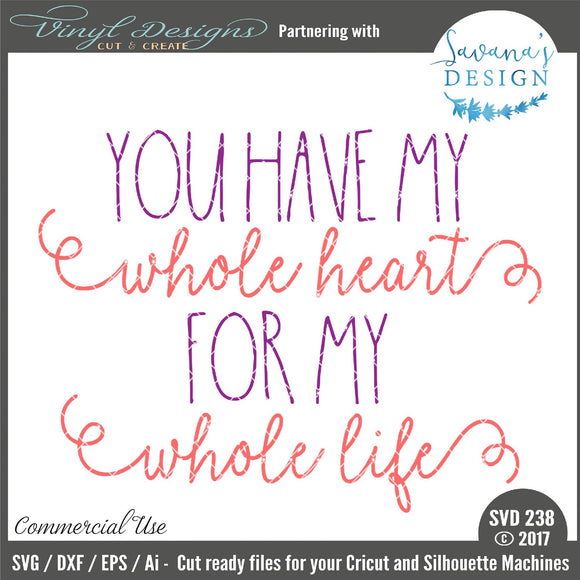 Download With My Whole Heart For My Whole Life Svg File PNG
