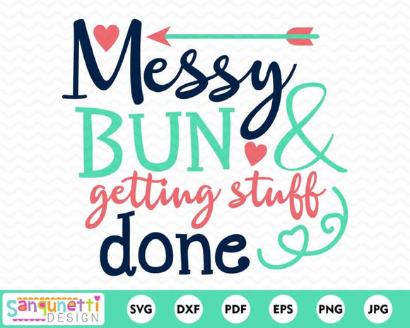 Messy Bun Getting Stuff Done SVG Cutting file