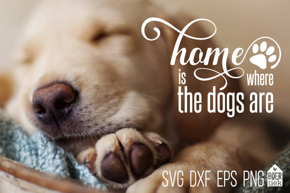 Home is where the dogs are - quote