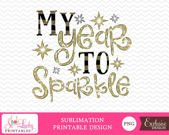 My Year to Sparkle watercolor printable sublimation design - Digital download - PNG - Printable graphic design