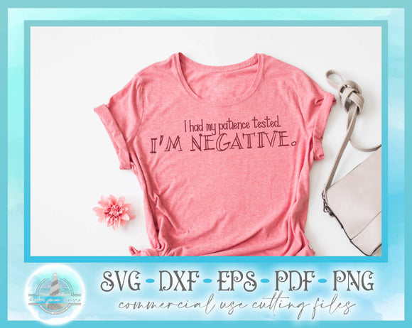 SVG Quote - I Had My Patience Tested I'm Negative