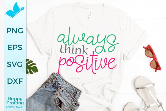 Always Think Positive
