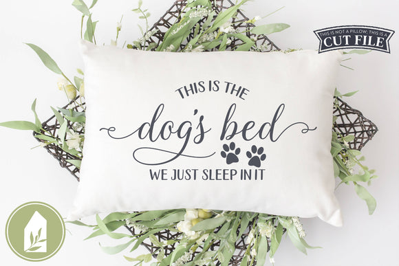 This Is The Dog's Bed SVG, Funny Pillow SVG