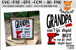 Grandpa Can't Fix Stupid Funny Grandfather SVG