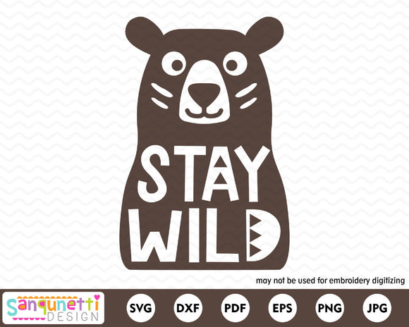 Stay Wild Bear SVG Cutting file