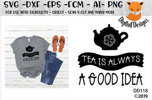 Tea Is Always A Good Idea SVG