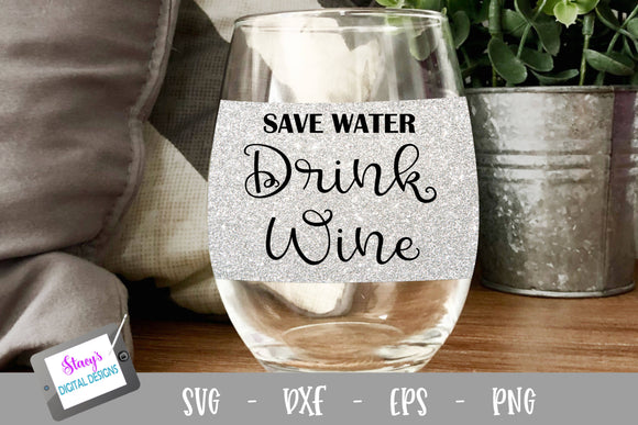 Wine SVG - Save Water Drink Wine SVG