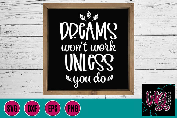 Dreams Won't Work Unless You Do Cut File