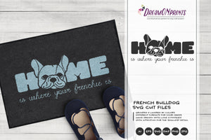 French Bulldog SVG - Home is Where My Frenchie is