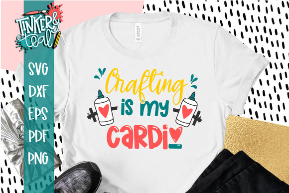 Crafting is my Cardio SVG - cut file