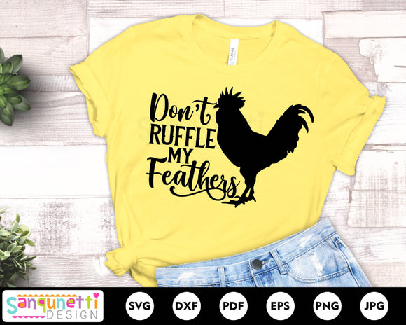 Don't ruffle my feathers SVG, chicken cut file, farmhouse svg design