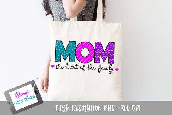 Mom - The heart of the family PNG - Sublimation Design
