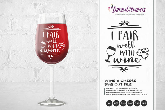 Wine SVG Cut Files - I Pair Well With Wine SVG
