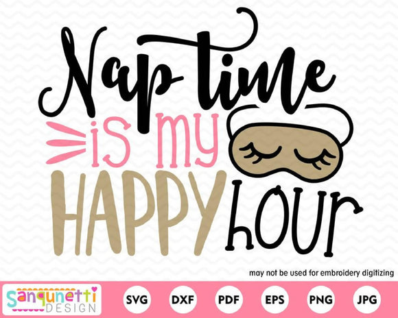 Nap Time Is My Happy Hour SVG Cutting file