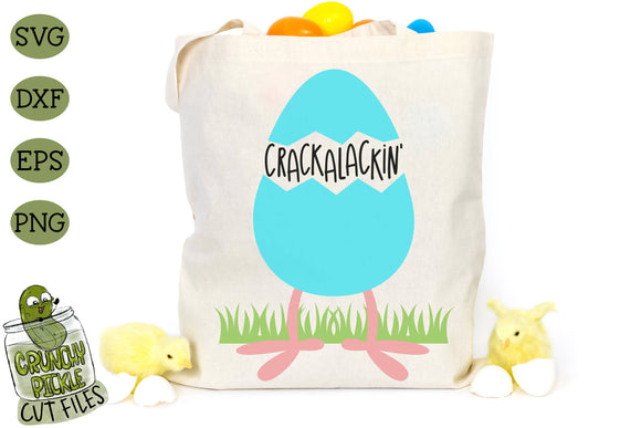 Crackalackin' Easter Egg with Phrase SVG Cut File