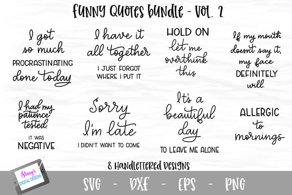 Funny Quote bundle - Vol. 2 - 8 Handlettered SVG Files