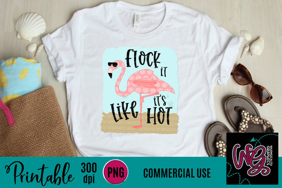 Flock It Like It's Hot Flamingo Printable 300 dpi PNG WGP134