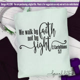 We Walk By Faith Not By Sight 2 Corinthians 5:7