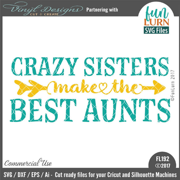 Crazy sisters make the best Aunts Cut File