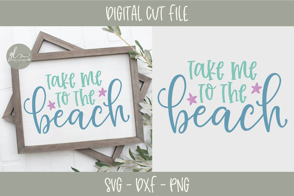 Take Me To the Beach- SVG Cut File