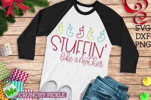 Stuffin' Like a Mother Christmas SVG